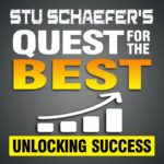 Stu Schaefer Quest for the Best Podcast